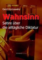 Gerd Hornawsky: Wahnsinn