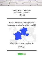 Interkulturelles Management im deutsch-französischen Umfeld - Theoretische und empirische Beiträge