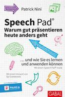 Patrick Nini: Speech Pad: Warum gut präsentieren heute anders geht ★★