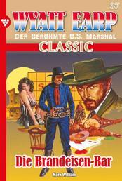 Wyatt Earp Classic 37 – Western - Die Brandeisen-Bar