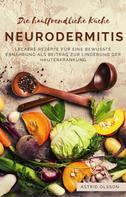Astrid Olsson: Die hautfreundliche Küche: Neurodermitis