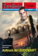 Robert Feldhof: Perry Rhodan 2538: Aufbruch der LEUCHTKRAFT