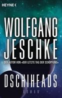 Wolfgang Jeschke: Dschiheads ★★★★