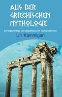 Ulli Kammigan: Aus der griechischen Mythologie ★★★★★