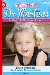 Kinderärztin Dr. Martens 102 – Arztroman - Lisas Schutzengel