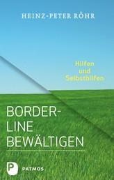 Borderline bewältigen - Hilfen und Selbsthilfen