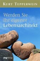 Kurt Tepperwein: Werden Sie Ihr eigener Lebensarchitekt ★★★★★