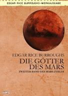 Edgar Rice Burroughs: DIE GÖTTER DES MARS