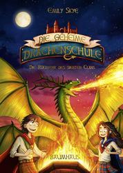 Die geheime Drachenschule - Die Rückkehr des siebten Clans - Band 3