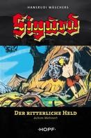 Achim Mehnert: Sigurd 1: Der ritterliche Held