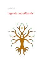 Alexandria Werder: Legenden aus Aldarath