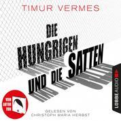 Die Hungrigen und die Satten (Gekürzt)