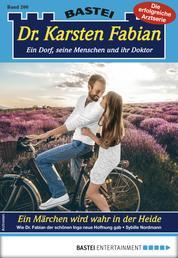 Dr. Karsten Fabian 200 - Arztroman - Ein Märchen wird wahr in der Heide