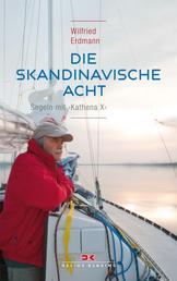 Die skandinavische Acht - Segeln mit KATHENA X