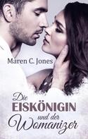 Maren C. Jones: Die Eiskönigin und der Womanizer ★★★