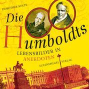 Die Humboldts - Lebensbilder in Anekdoten