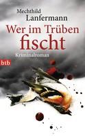 Mechthild Lanfermann: Wer im Trüben fischt ★★★★