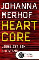 Johanna Merhof: Heartcore - Liebe ist ein Aufstand ★★★