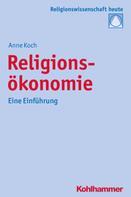 Anne Koch: Religionsökonomie