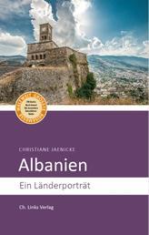 Albanien - Ein Länderporträt