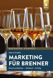 Marketing für Brenner - Kommunikation, Verkauf, Erfolg