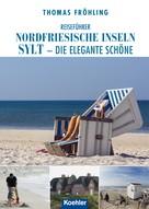 Thomas Fröhling: Reiseführer Nordfriesische Inseln Sylt