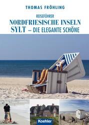 Reiseführer Nordfriesische Inseln Sylt - Die elegante Schöne