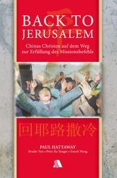 Back to Jerusalem - Chinas Christen auf dem Weg zur Erfüllung des Missionsbefehls