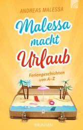 Malessa macht Urlaub - Feriengeschichten von A-Z