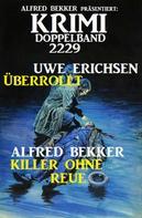 Alfred Bekker: Krimi Doppelband 2229