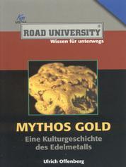 Mythos Gold - Eine Kulturgeschichte des Edelmetalls