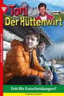Friederike von Buchner: Toni der Hüttenwirt 315 – Heimatroman