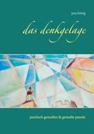 Jens König: Das Denkgelage