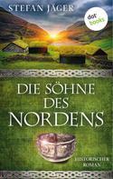 Stefan Jäger: Die Söhne des Nordens: Die Silberkessel-Saga - Band 1 ★★★★