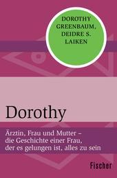 Dorothy - Ärztin, Frau und Mutter – die Geschichte einer Frau, der es gelungen ist, alles zu sein