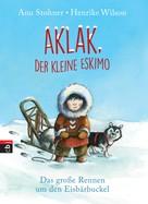 Anu Stohner: Aklak, der kleine Eskimo ★★★★★