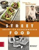 Hans Jörg Bachmeier: Einfach. Gut. Bachmeier. Streetfood ★★