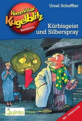 Kommissar Kugelblitz 13. Kürbisgeist und Silberspray