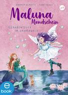 Andrea Schütze: Maluna Mondschein - Feenabenteuer im Zauberwald