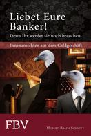 Hubert-Ralph Schmitt: Liebet Eure Banker! ★★