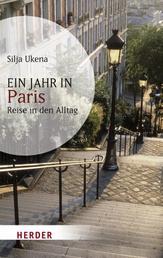 Ein Jahr in Paris - Reise in den Alltag
