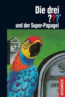Robert Arthur: Die drei ???, und der Super-Papagei (drei Fragezeichen) ★★★★★