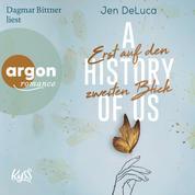 A History of Us - Erst auf den zweiten Blick - Willow-Creek-Reihe, Band 2 (Ungekürzt)