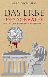 Das Erbe des Sokrates - Ein historischer Krimi im antiken Athen