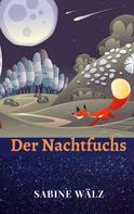 Sabine Wälz: Der Nachtfuchs