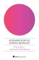 Daniel Quinlan: Crazy days – und noch mehr Drama ★★★★★