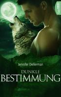 Jennifer Dellerman: Dunkle Bestimmung ★★★★★