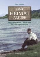 Franz Braumann: Eine Heimat am See