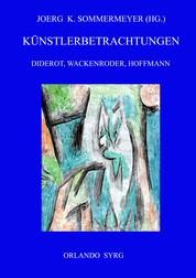Künstlerbetrachtungen: Diderot, Wackenroder, Hoffmann - Rameaus Neffe, Joseph Berglinger, Johannes Kreisler, Kater Murr