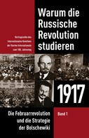 Internationales Komitee der Vierten Internationale: Warum die Russische Revolution studieren